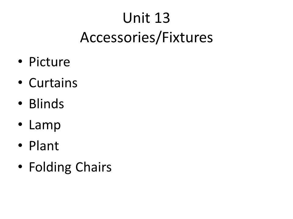 Unit 13 Accessories/Fixtures