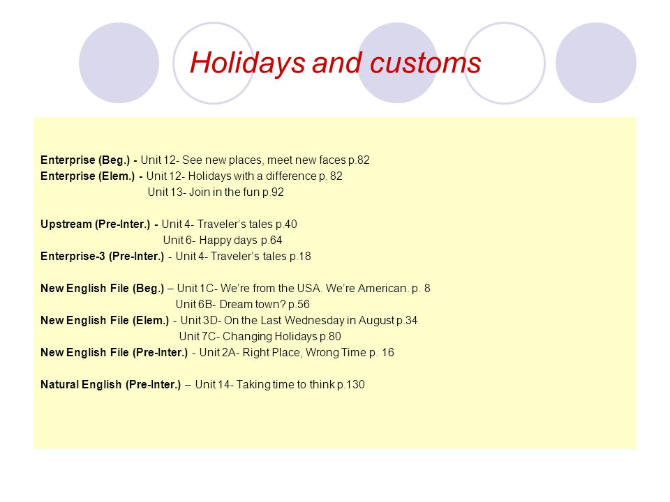 Holidays and customs Enterprise (Beg.) - Unit 12- See new places, meet new faces p.82.