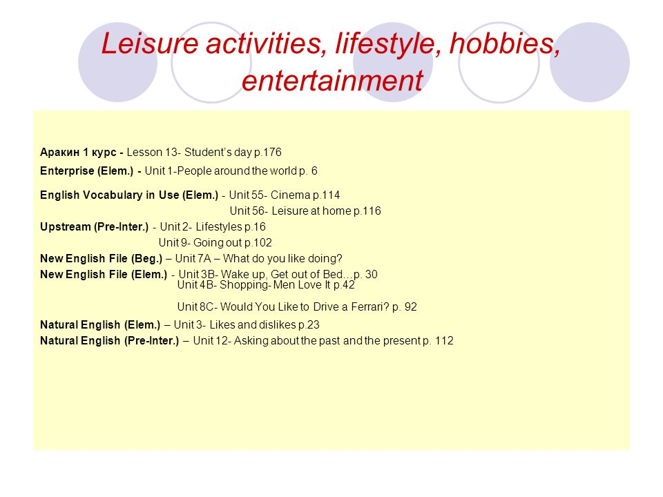 Leisure activities, lifestyle, hobbies, entertainment