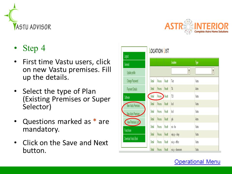 Step 4 First time Vastu users, click on new Vastu premises. Fill up the details. Select the type of Plan (Existing Premises or Super Selector)