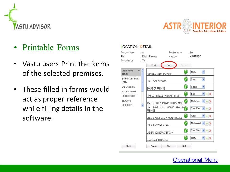 Printable Forms Vastu users Print the forms of the selected premises.