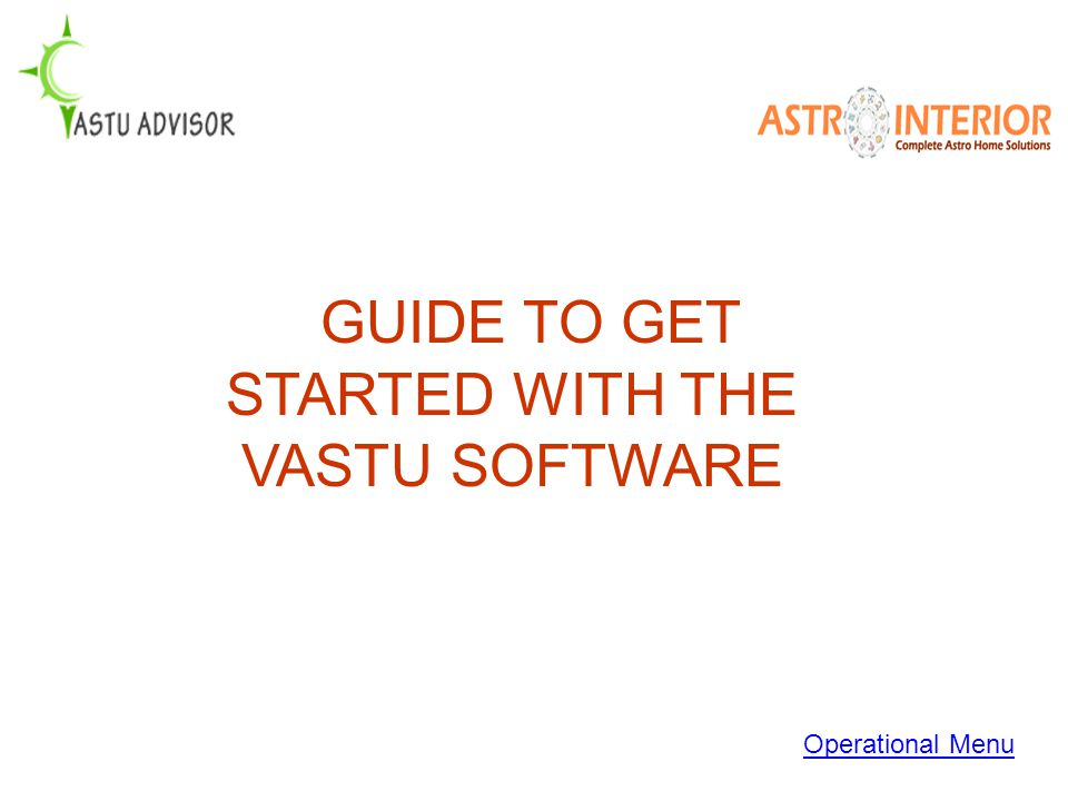 GUIDE TO GET STARTED WITH THE VASTU SOFTWARE