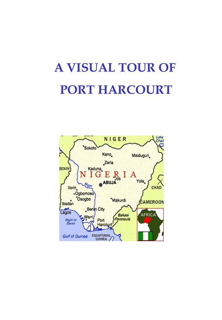 A VISUAL TOUR OF PORT HARCOURT