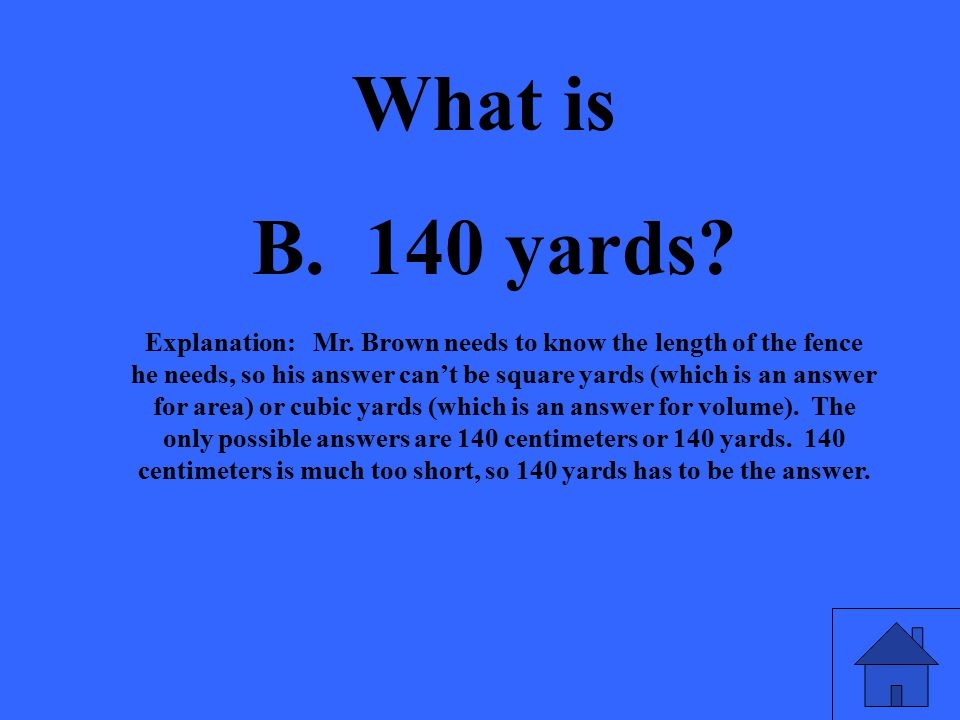 What is B. 140 yards