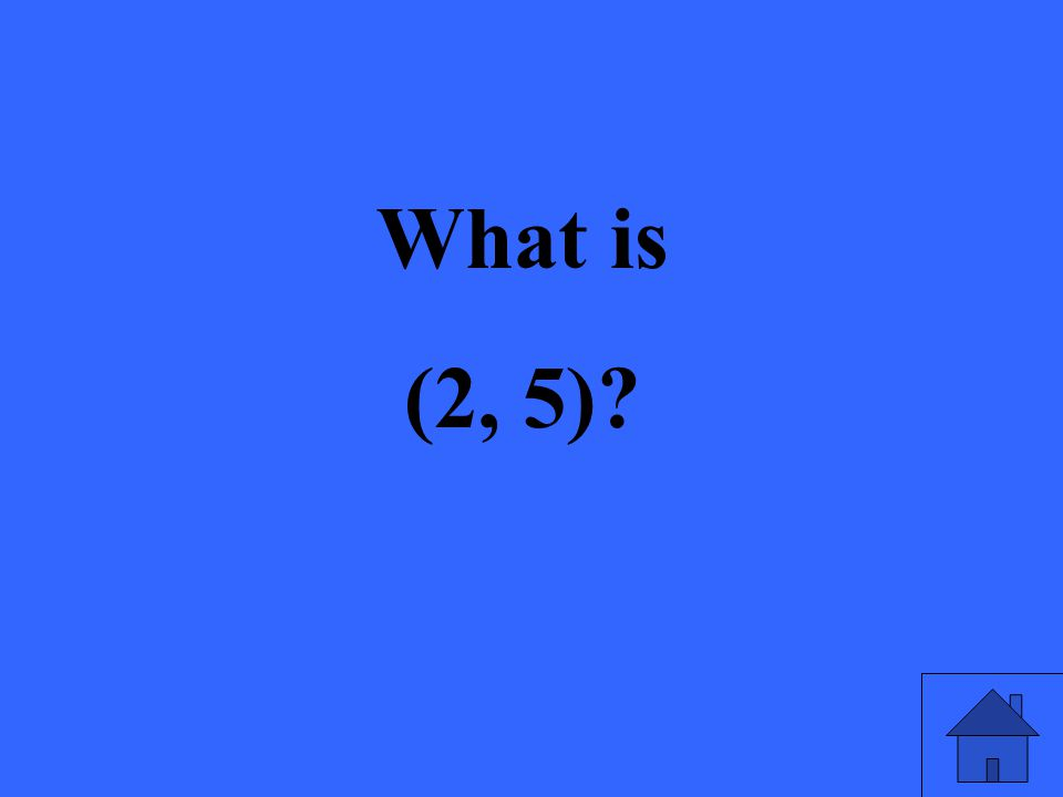 What is (2, 5)