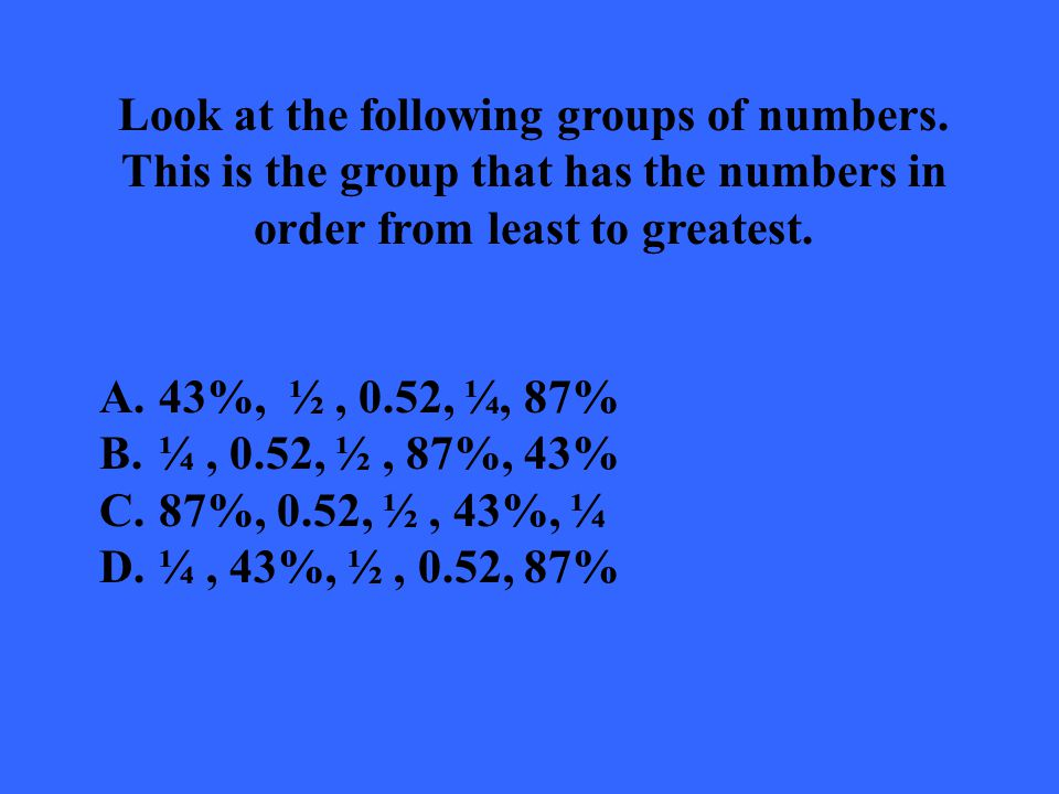 Look at the following groups of numbers