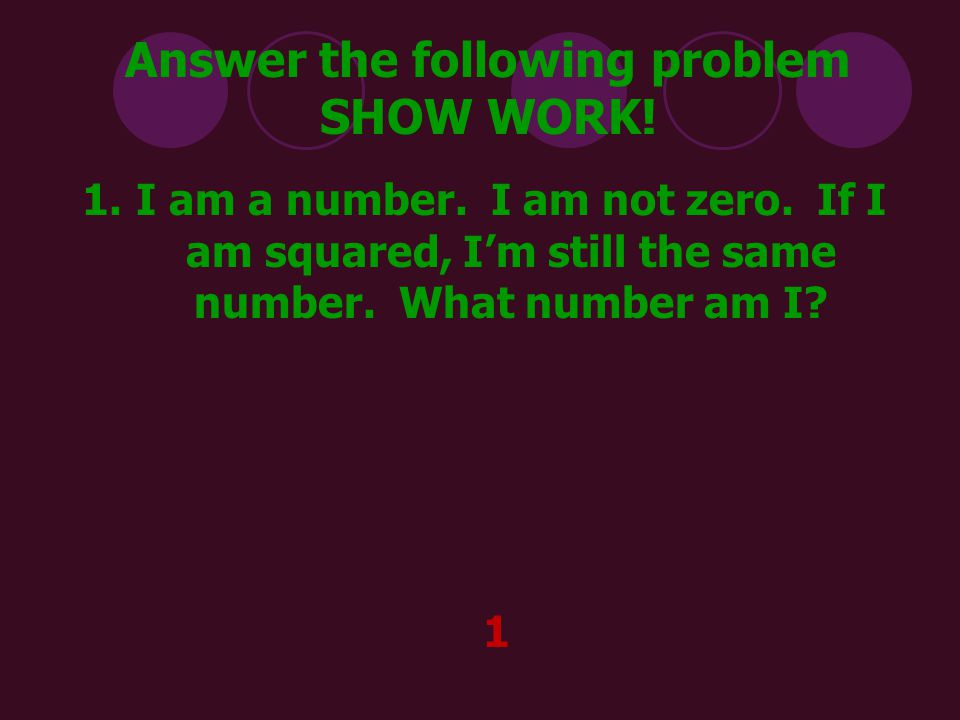 Answer the following problem SHOW WORK!