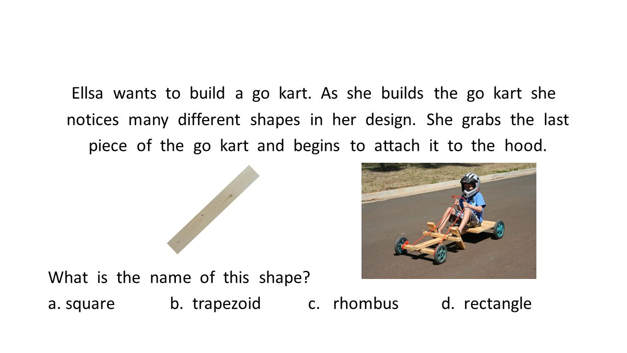 Ellsa wants to build a go kart