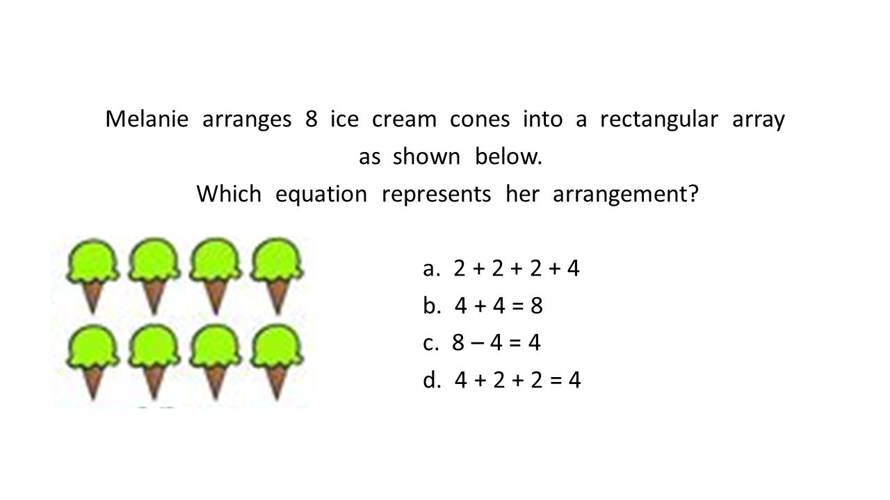 Melanie arranges 8 ice cream cones into a rectangular array as shown below.