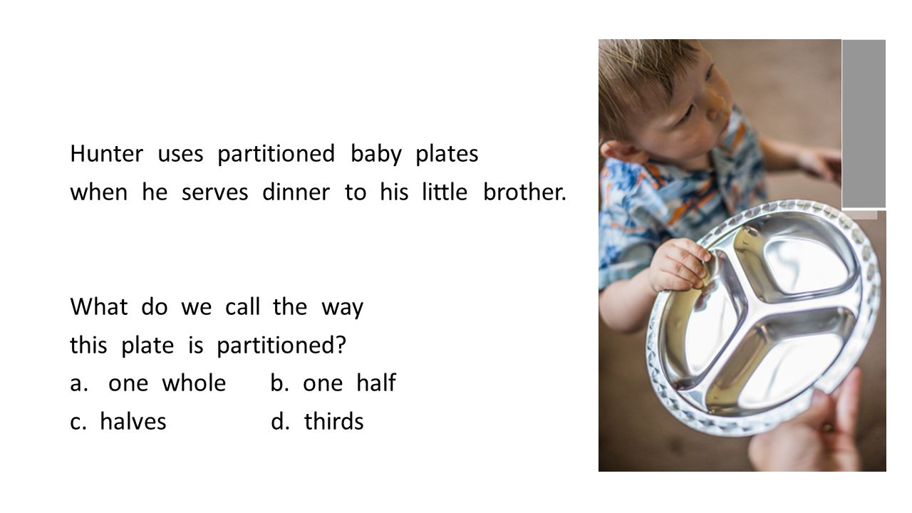 Hunter uses partitioned baby plates