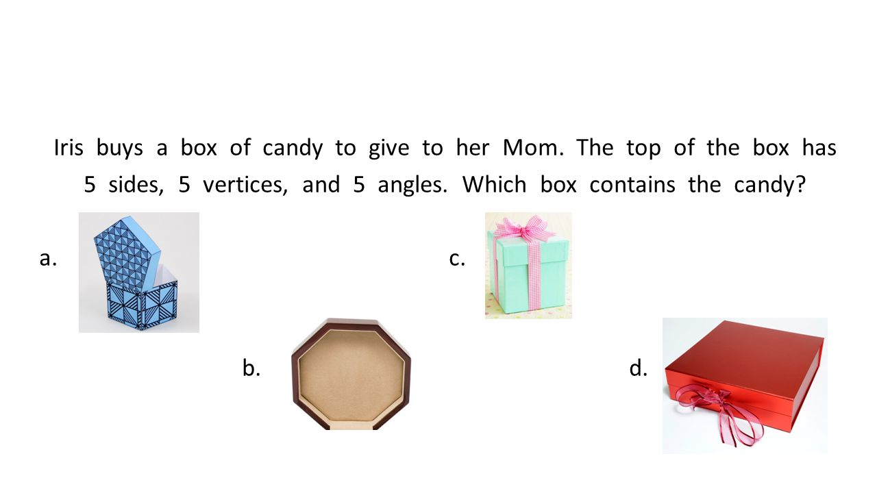 Iris buys a box of candy to give to her Mom. The top of the box has
