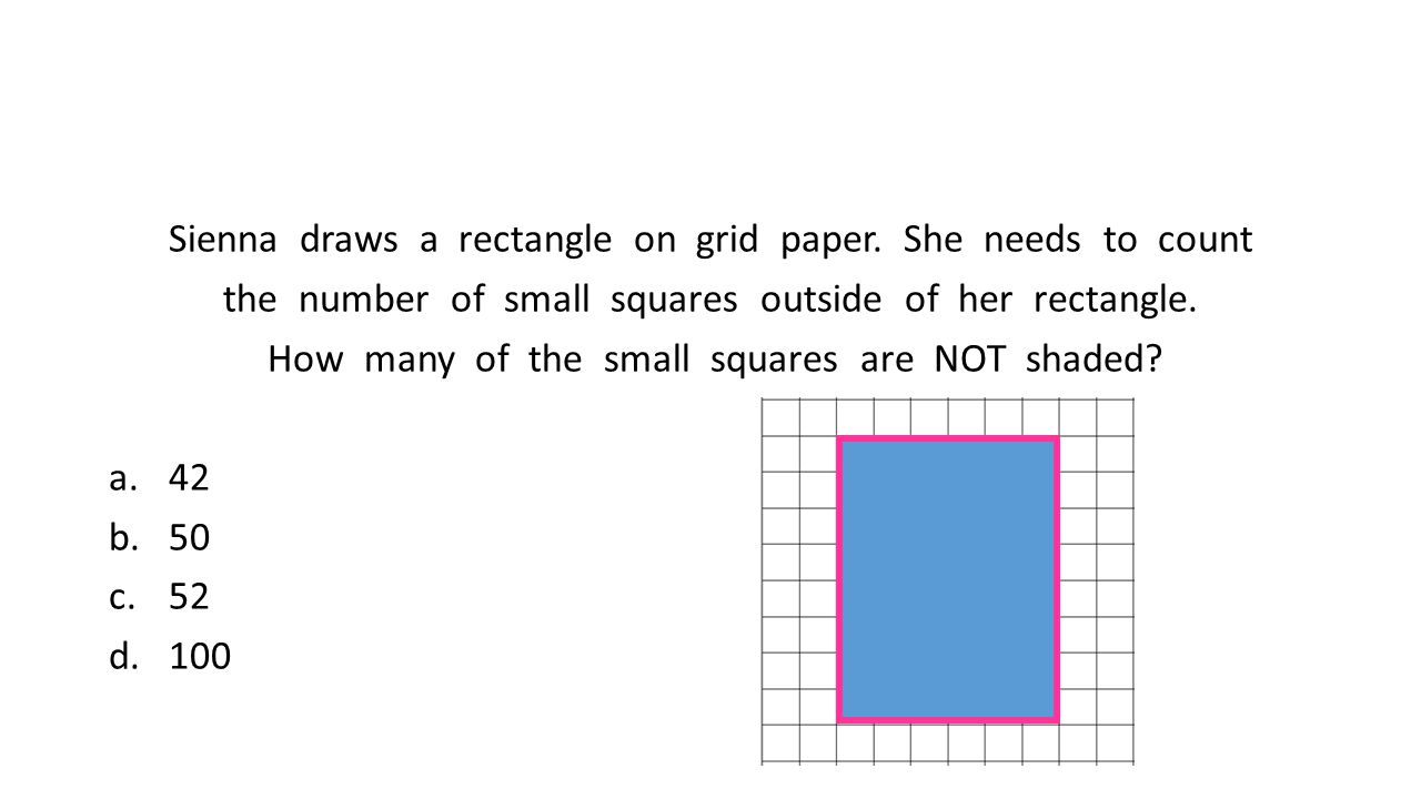 Sienna draws a rectangle on grid paper. She needs to count