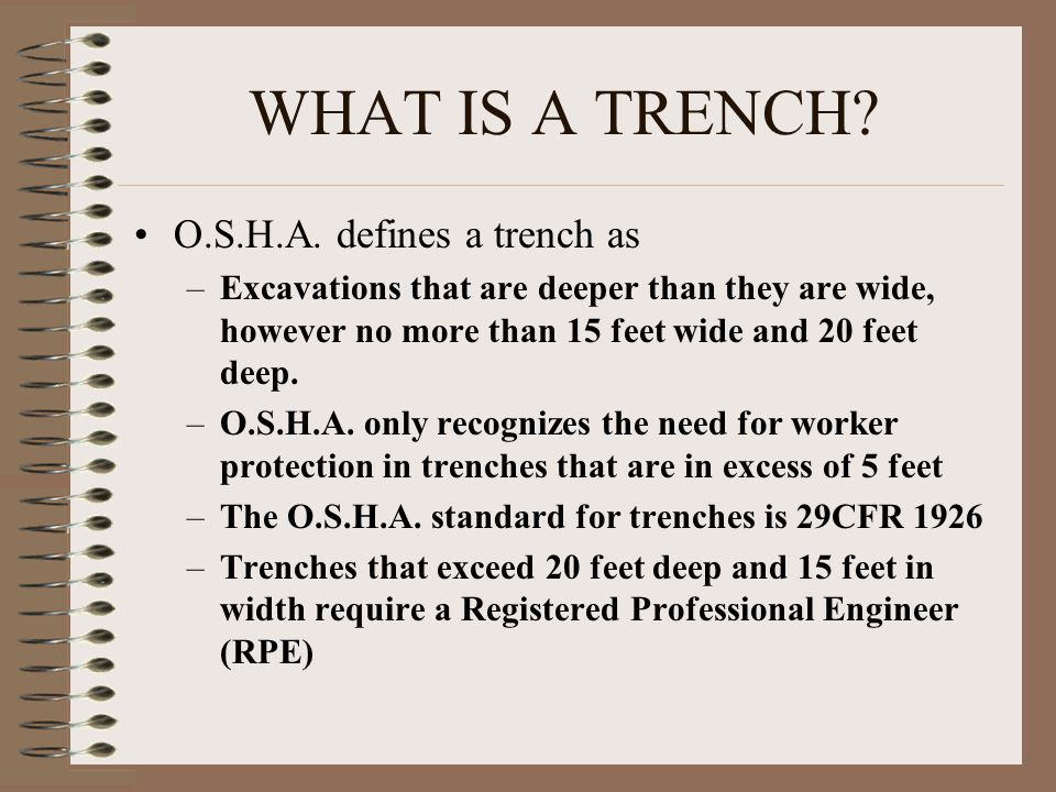 WHAT IS A TRENCH O.S.H.A. defines a trench as