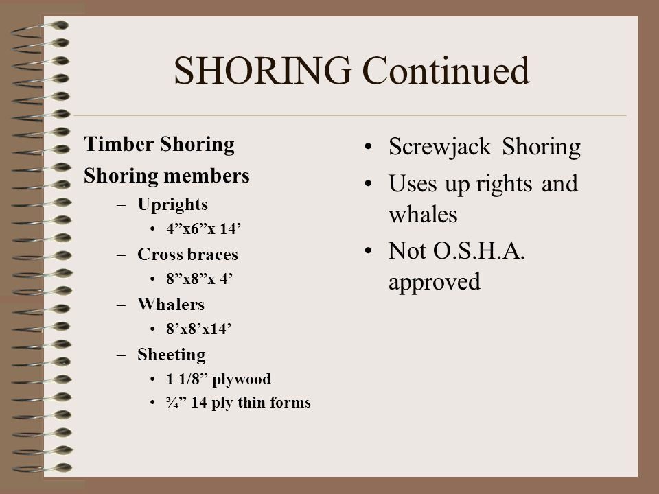 SHORING Continued Screwjack Shoring Uses up rights and whales