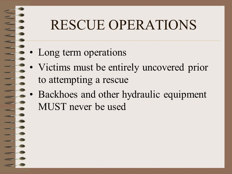 RESCUE OPERATIONS Long term operations