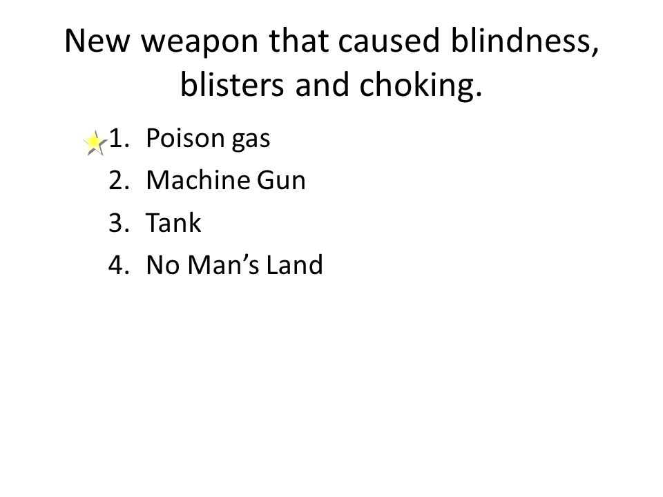 New weapon that caused blindness, blisters and choking.