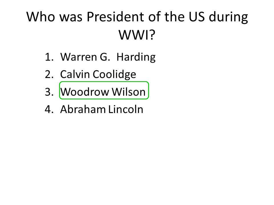 Who was President of the US during WWI