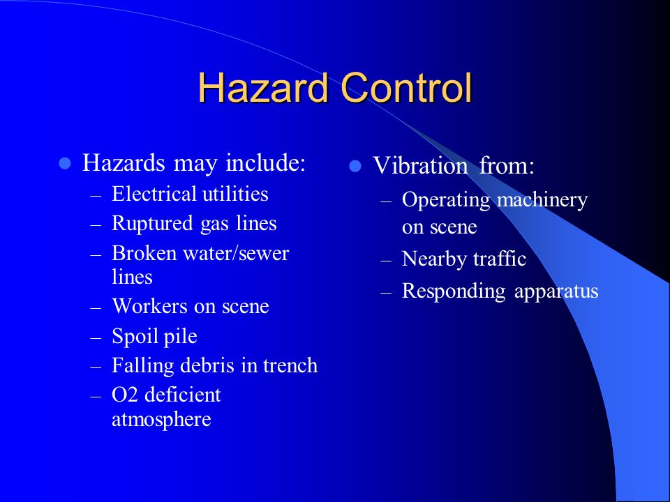 Hazard Control Hazards may include: Vibration from: