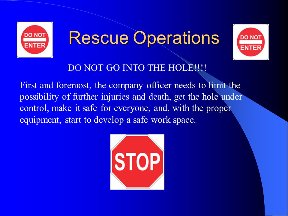 Rescue Operations DO NOT GO INTO THE HOLE!!!!