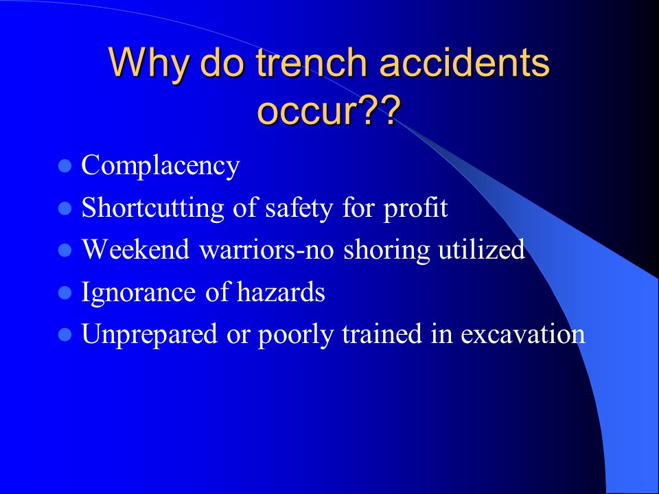 Why do trench accidents occur