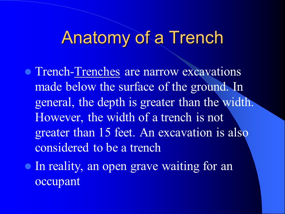 Anatomy of a Trench