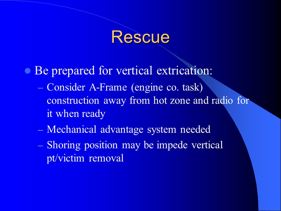 Rescue Be prepared for vertical extrication: