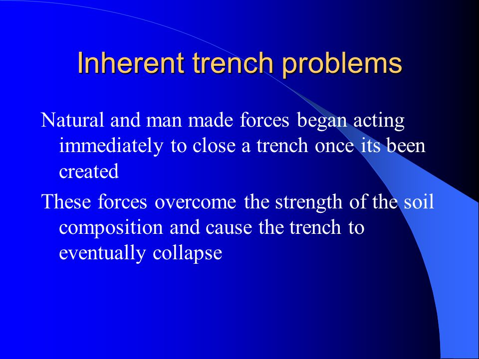 Inherent trench problems