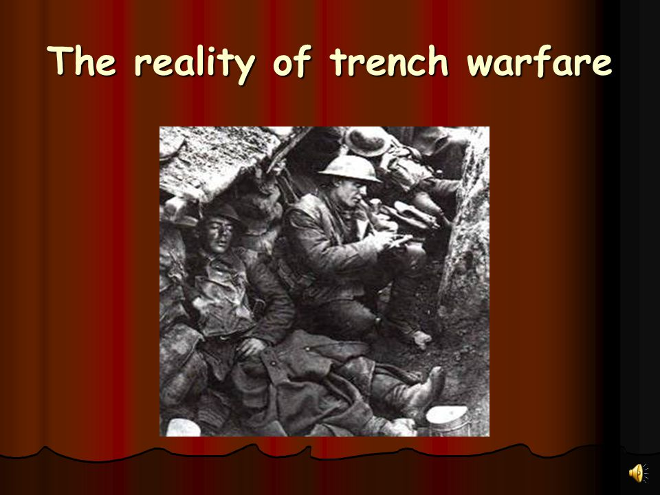 The reality of trench warfare