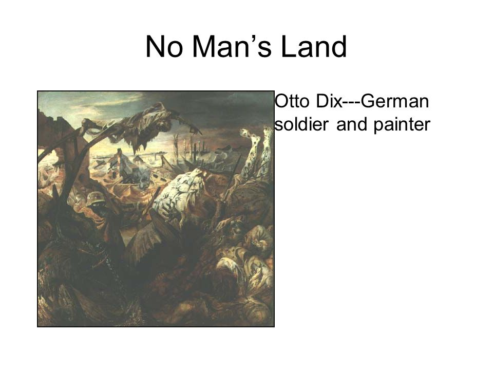 No Man's Land Otto Dix---German soldier and painter