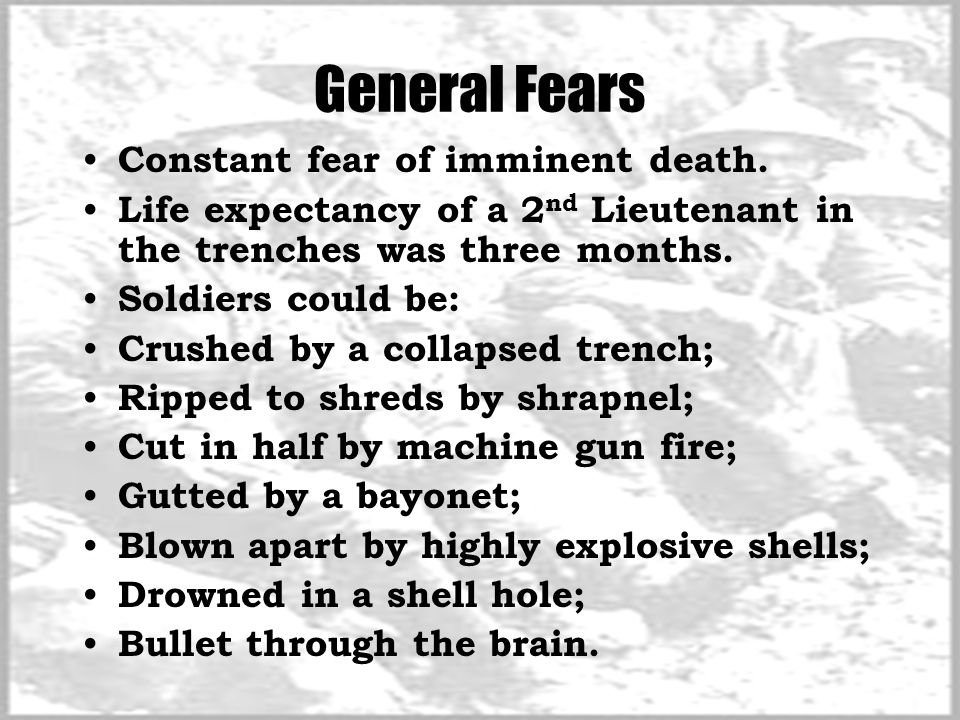 General Fears Constant fear of imminent death.