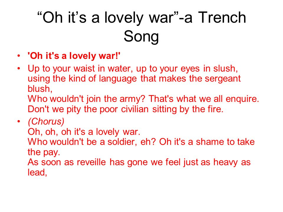 Oh it's a lovely war -a Trench Song