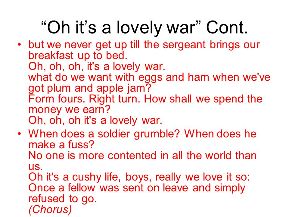 Oh it's a lovely war Cont.