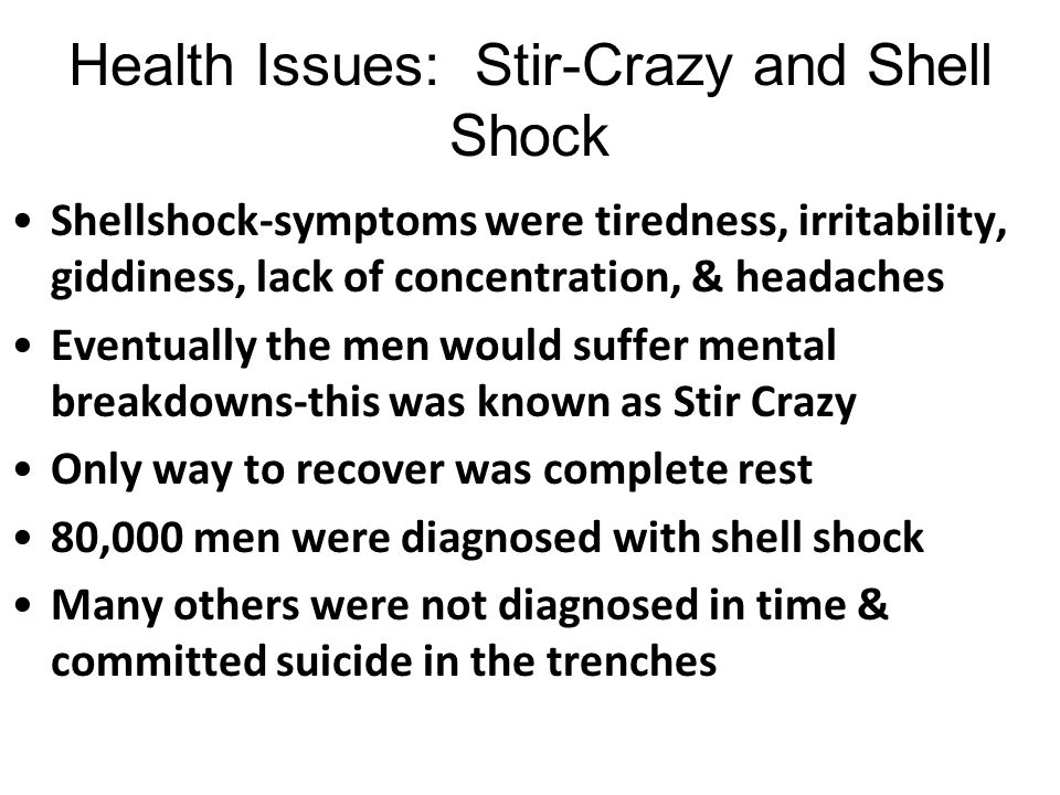 Health Issues: Stir-Crazy and Shell Shock