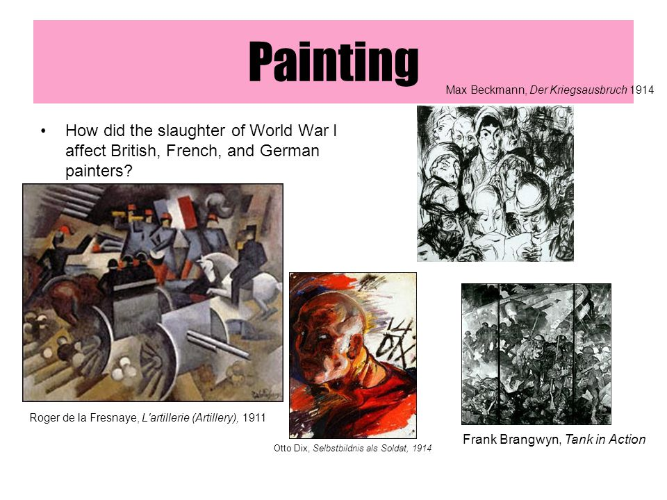 Painting Max Beckmann, Der Kriegsausbruch 1914. How did the slaughter of World War I affect British, French, and German painters