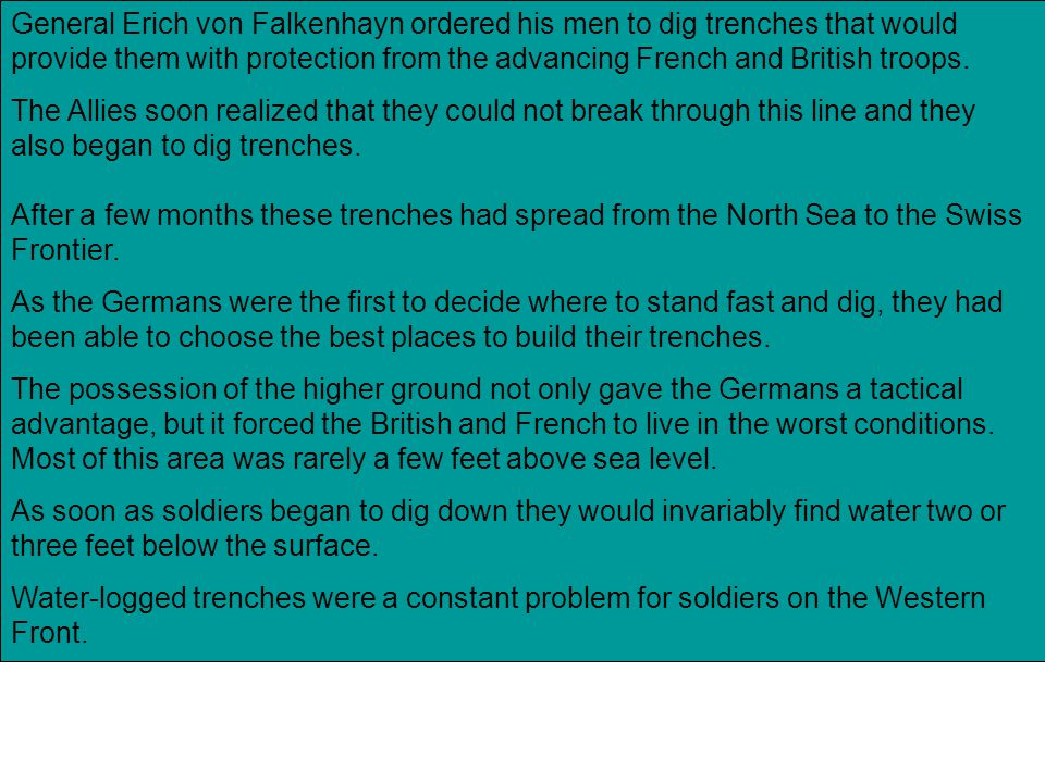General Erich von Falkenhayn ordered his men to dig trenches that would provide them with protection from the advancing French and British troops.