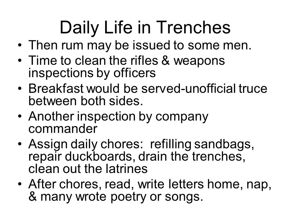 Daily Life in Trenches Then rum may be issued to some men.