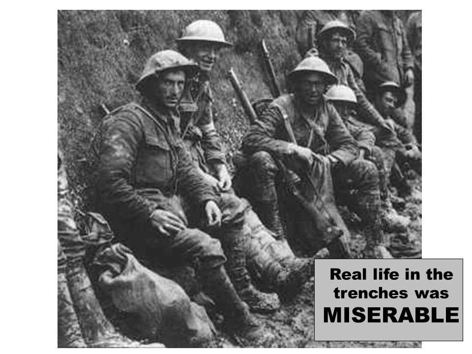 Real life in the trenches was MISERABLE