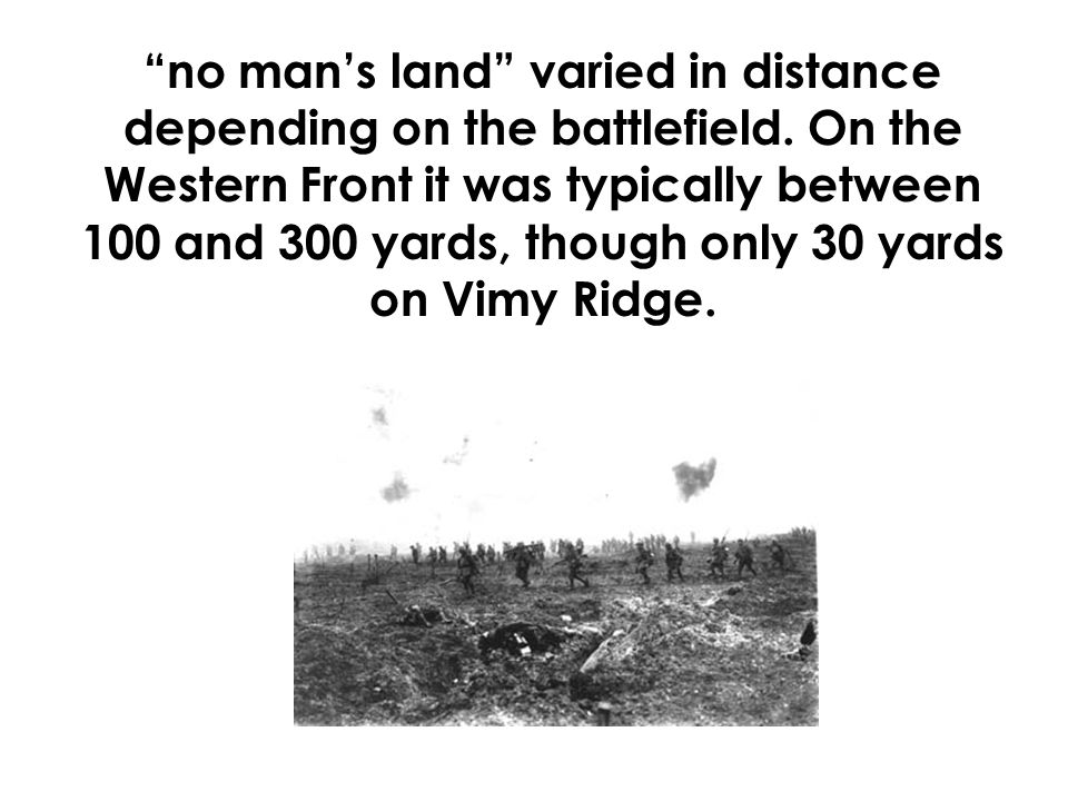 no man's land varied in distance depending on the battlefield