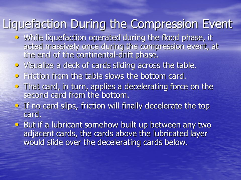 Liquefaction During the Compression Event
