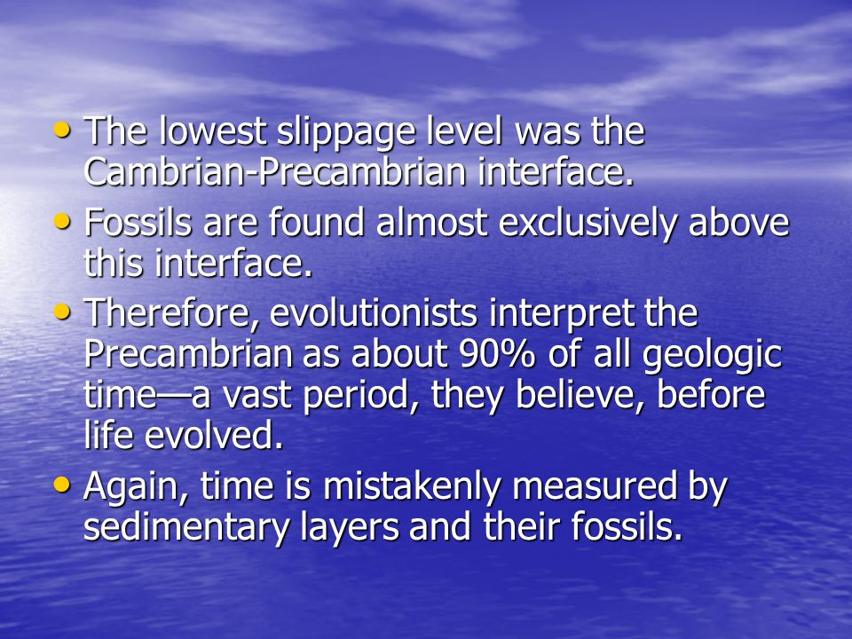 The lowest slippage level was the Cambrian-Precambrian interface.