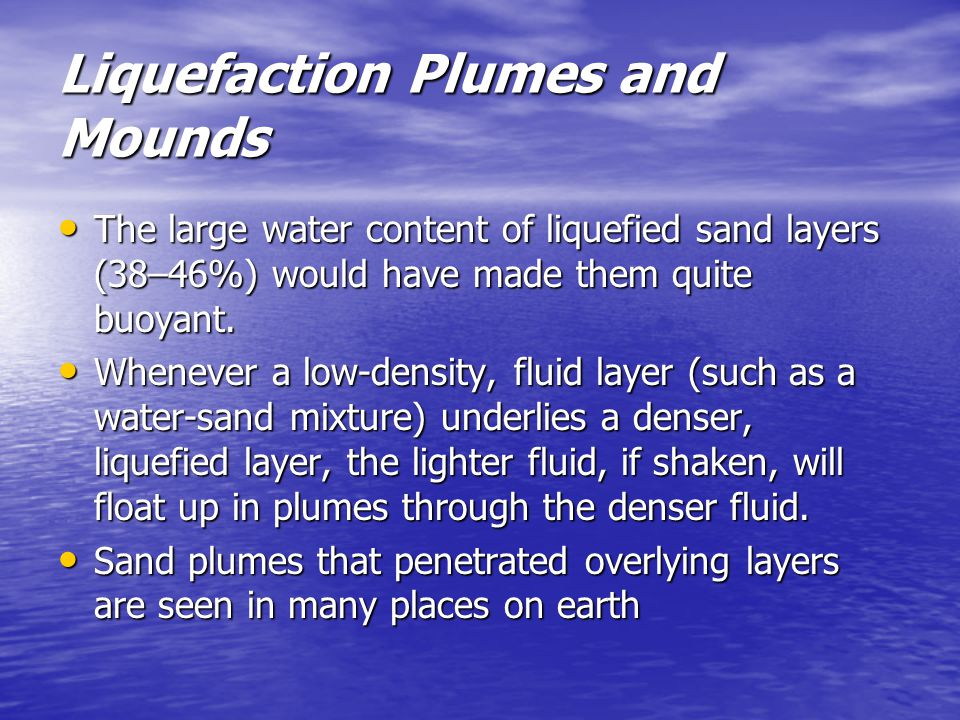 Liquefaction Plumes and Mounds