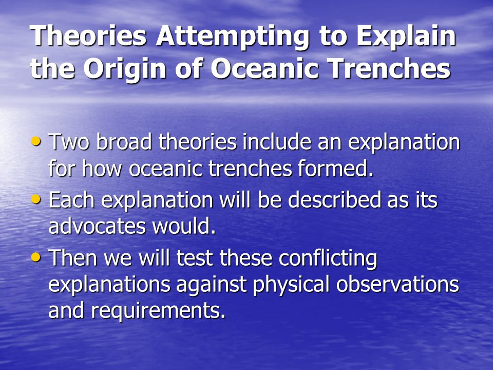 Theories Attempting to Explain the Origin of Oceanic Trenches