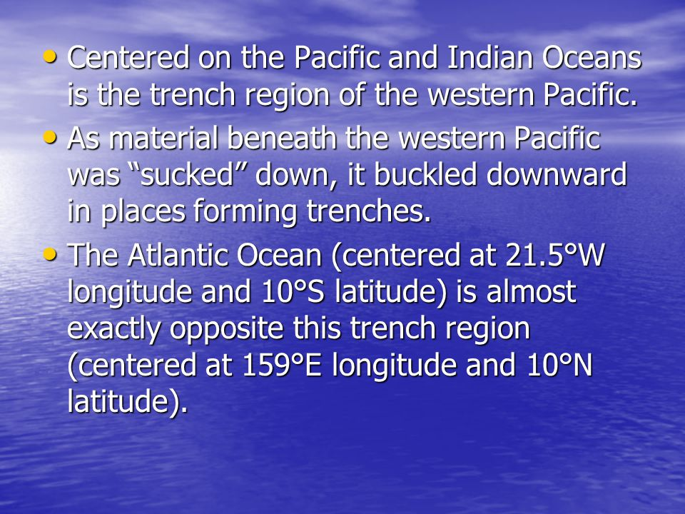 Centered on the Pacific and Indian Oceans is the trench region of the western Pacific.