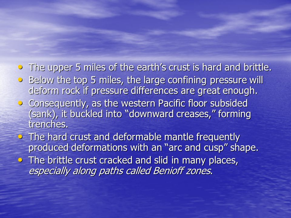 The upper 5 miles of the earth's crust is hard and brittle.