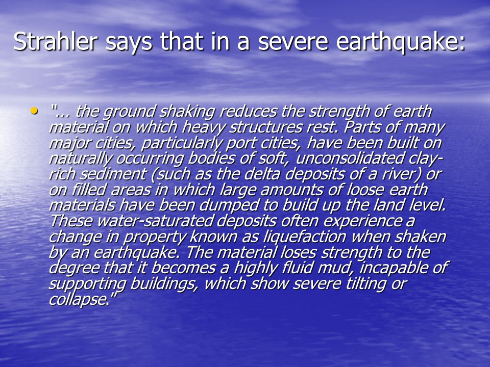 Strahler says that in a severe earthquake: