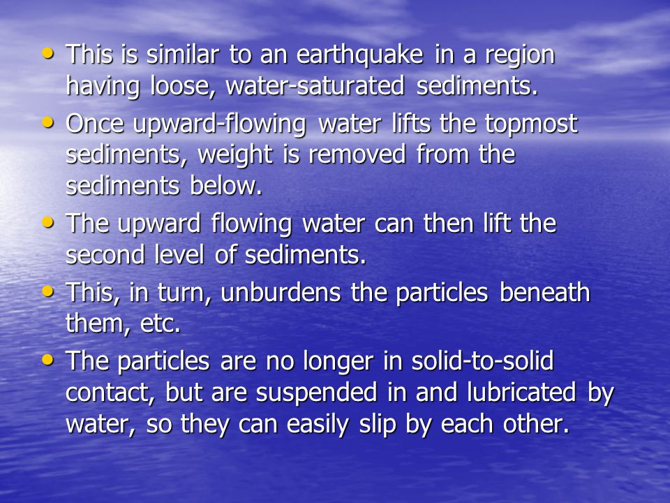 This is similar to an earthquake in a region having loose, water-saturated sediments.