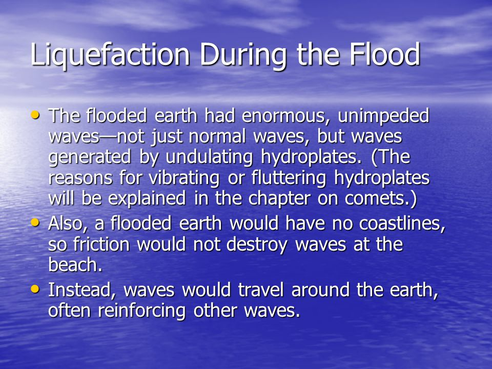 Liquefaction During the Flood