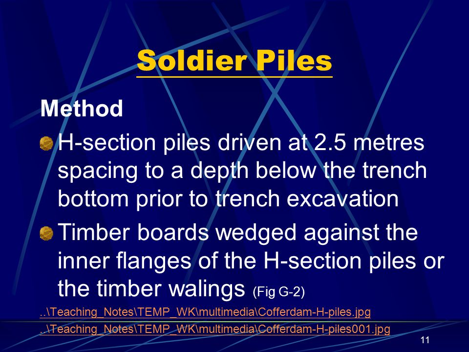 Soldier Piles Method. H-section piles driven at 2.5 metres spacing to a depth below the trench bottom prior to trench excavation.