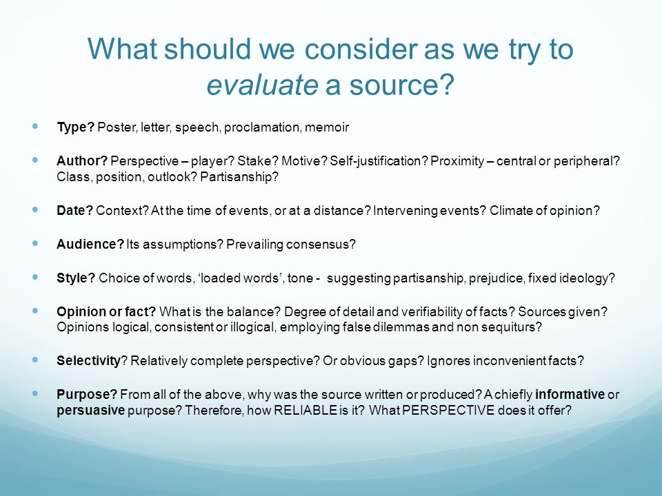 What should we consider as we try to evaluate a source