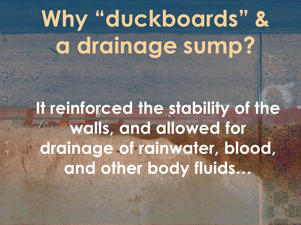 Why duckboards & a drainage sump